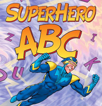 ABC Superheroes: The Only Way Kids Should Learn The Alphabet