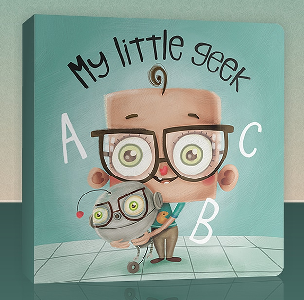 My Little Geek Book: Teach Your Child How To Be A Geek