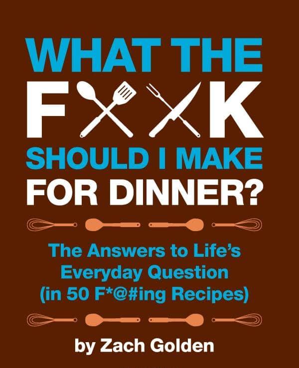 Cookbook: What The F**K Should I Make For Dinner?