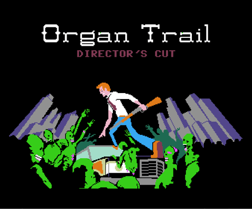 Survive The Zombie Apocalypse With The Organ Trail: Director's Cut