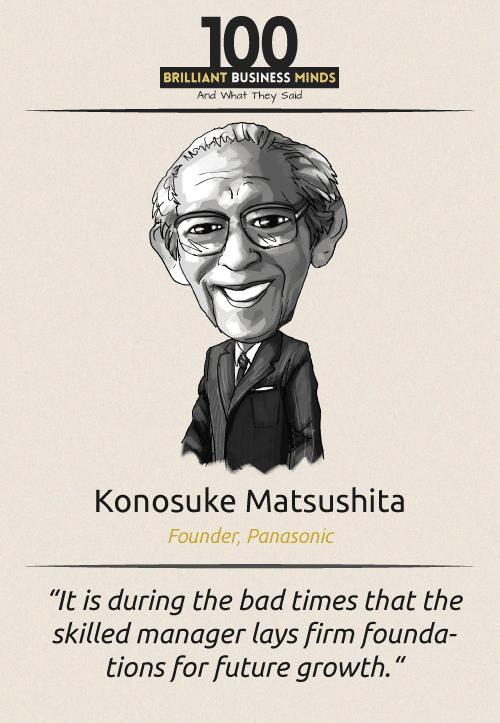 Konosuke Matsushita Quote
