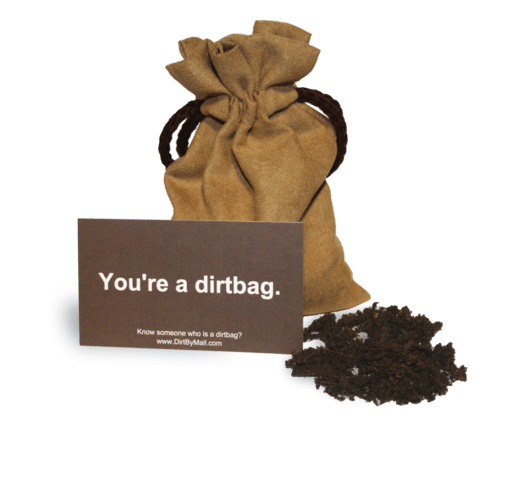 Make Your Enemies Bite The Dust With This Dirtbag Delivery Service