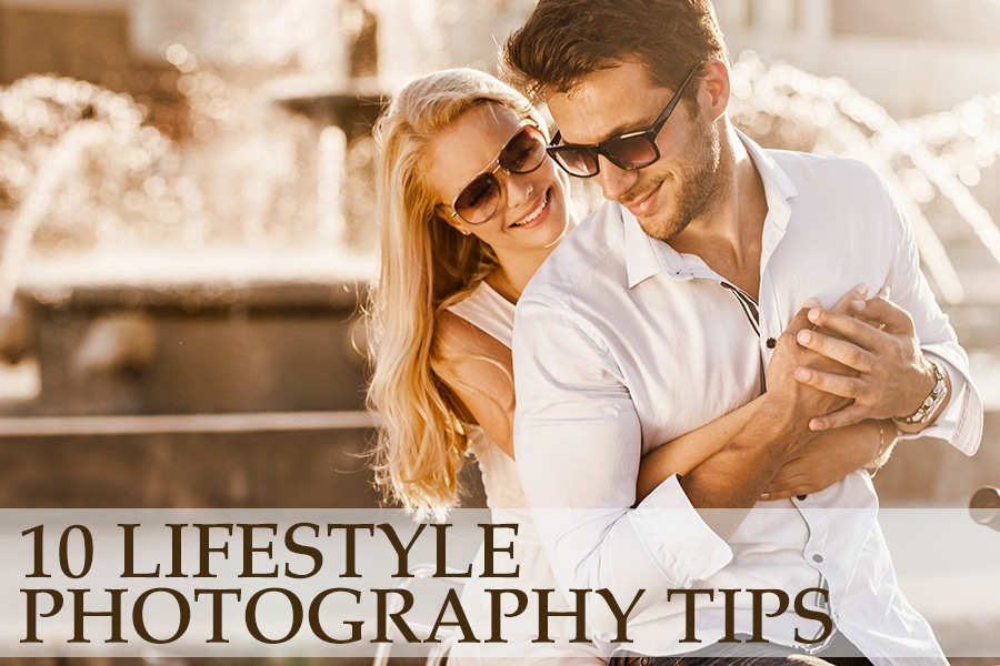 10 Lifestyle Photography Tips – How To Take Real-Life Photos